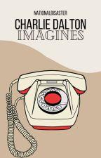 Charlie Dalton Imagines -on hiatus- by nationalbisaster