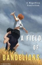 A Field of Dandelions (KageHina) by vixenibe