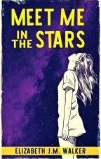 Meet Me in the Stars by ElizabethJMWalker
