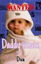 Daddy Issues | مَشاكِل أبْوِية بقلم rubyy666