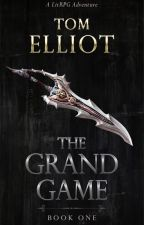The Grand Game by Tom_Elliot