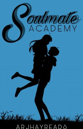 Soulmate Academy by ArJhayReads
