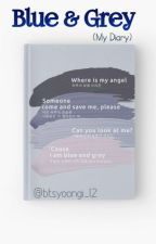 Blue & Grey(My Diary) by btsyoongi_12