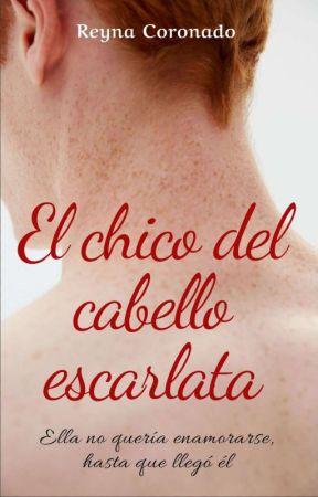 El chico del cabello escarlata [Novela 3] EN PAUSA by Reyna0204