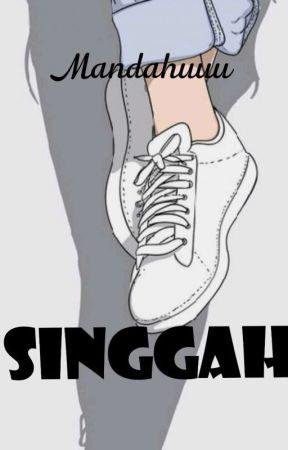 SINGGAH by mandahuuu