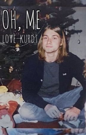 OH ME // Kurt Cobain by love_kurdt