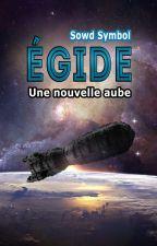 Égide - Une nouvelle aube par Sowd-Symbol
