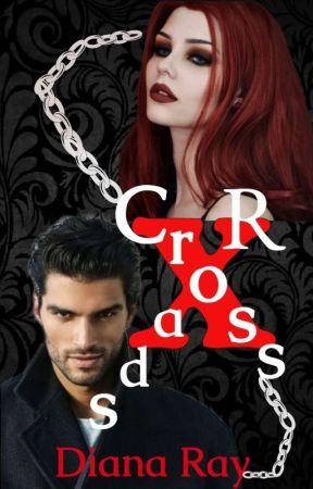 CrossXRoads (Ολοκληρωμένη) by DianaRay1