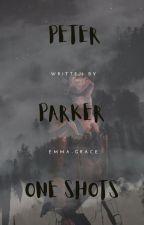 Peter parker One shots by Grace-Emma-Luna