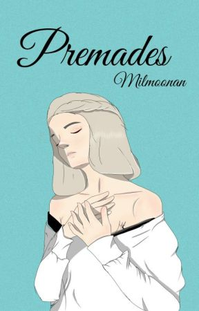 PREMADES  by MilMoonAn
