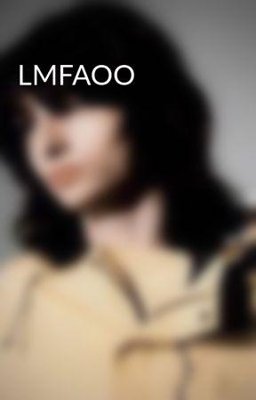 LMFAOO by WilburFoot