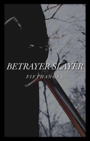 Betrayer Slayer {2} by FifthAngeI