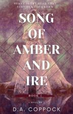 Song of Amber and Ire by DelaineWrites