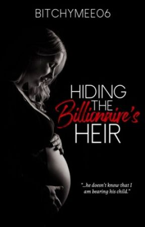 HIDING THE BILLIONAIRE'S HEIR (ENGLISHVERSION) by bitchymee06