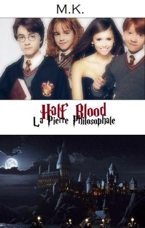 Half Blood 1 : La Pierre Philosophale by HalfBloodHPJ