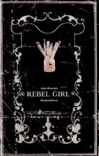 REBEL GIRL, miscellaneous by throwingdarts