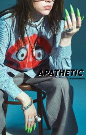 apathetic | billie eilish by bilspurpose