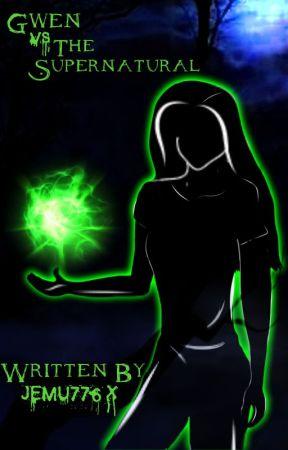 Gwen Vs The Supernatural by Jem776x