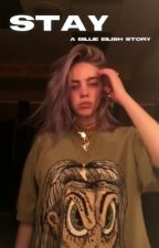 Stay   /Billie Eilish story/ by nosemucho