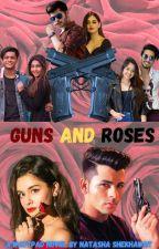 Guns And Roses by thenatashashekhawat