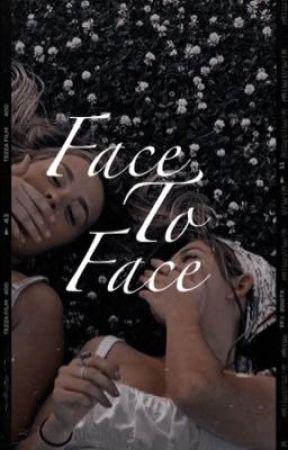 Face To Face by addyurdaddybih