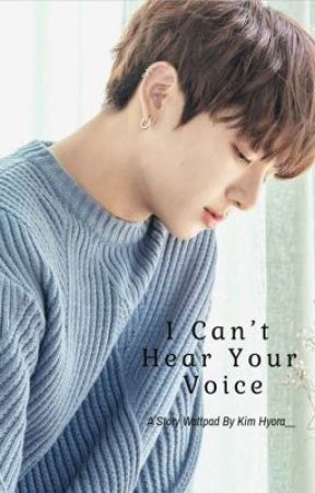 I Can't Hear Your Voice by KimHyoraa__