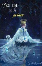 Reincarnated As a Prince by Black_virus45
