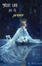 Reincarnated To A Prince  by Black_virus45