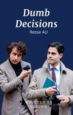 Dumb Decisions (Resse AU) by Ledinn