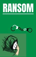 RANSOM by PizzaPie643