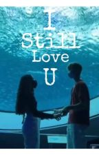 I still love u by AthenaxLouis