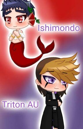 Ishimondo - Tritone AU (English Version) by Lilli234