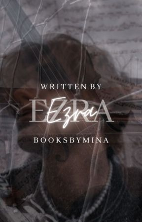 Ezra by booksbymina