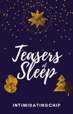 Teasers of Sleep by WritingNinnies005