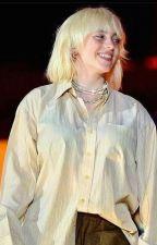 [18+] Billie Eilish Imagine   Y/N G!P by BillieNoName