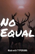 No Equal by freee_avery