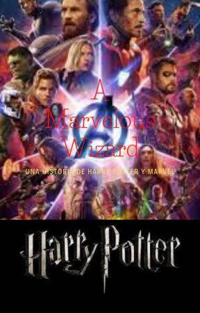 A Marvelous Wizard ( Una historia de Harry Potter y Marvel) by ANTONIOVALERO02