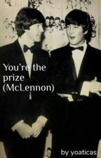 You're the prize (McLennon) by yoaticas