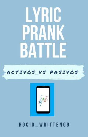 Lyric Prank Battle by Rocio_Written09