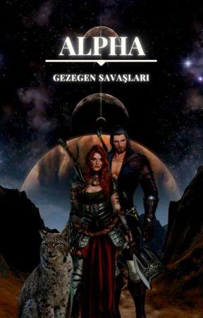 ALPHA ༆ Gezegen Savaşları by GeceninHanimii