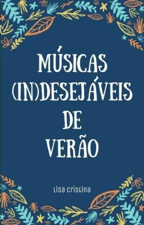 Músicas (In)desejáveis De Verão | ⚢  by Lisa_Cristina