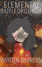 Elemental Battlegrounds by EriixnTheFireGirl