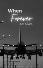When forever fell apart by 0xx_maria_xx0