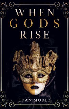 When Gods Rise (Volume 1) by edanmorez