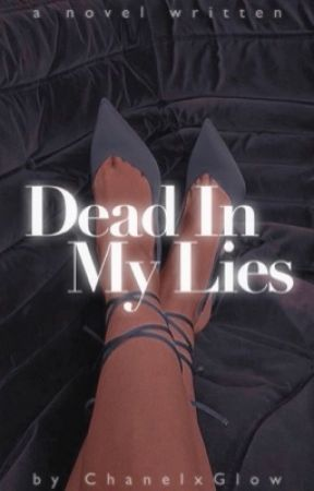 Dead in my Lies by chanelxglow