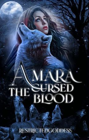 Amara: The Cursed Blood by RestrictedGoddess