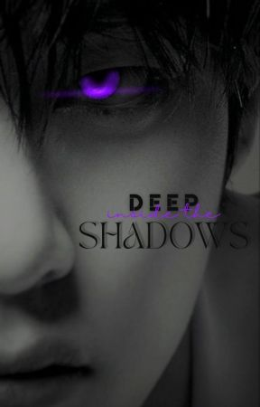 DEEP INSIDE THE SHADOWS | TK by hOlymOly457