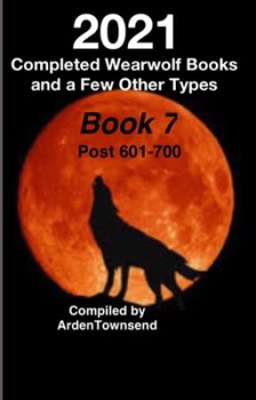 2021 Completed Wearwolf Books and a Few Other Types Part 7 by ArdenTownsend