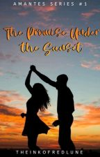 The Promise Under the Sunset (Amantes Series #1) by theinkofredlune