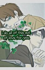 Ereri/Riren -  i do all of this out of love for you. von xxthingstaketimexx